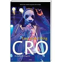 Cro - Easy zum Erfolg: Die inoffizielle Biografie