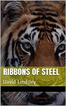 Ribbons of Steel: David Lindsley by [Lindsley, David]