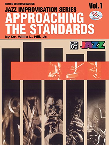 Approaching the Standards: Rhythm Section / Conductor: Vol 1 (Jazz Improvisation) by Willie L, Jr Hill (30-Apr-2001) Paperback