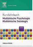 Kurzlehrbuch Medizinische Psychologie - Medizinische Soziologie (Kurzlehrbücher)