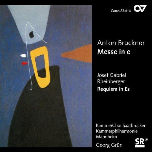 Bruckner: Messe E-Moll / Rheinberger: Requiem Op.84