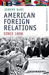 American Foreign Relations Since 1898: A Documentary Reader (Uncovering the Past: Documentary Readers in American History)