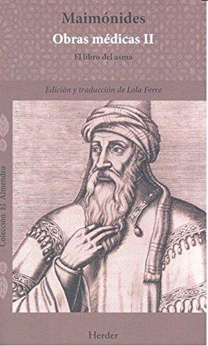 Maimonides obras médicas vol. II. El libro del asma (El Almendro)