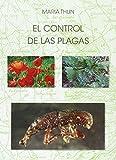 EL CONTROL DE LAS PLAGAS: El control de las malas hierbas y editado por Rudolf steiner s.l. editorial
