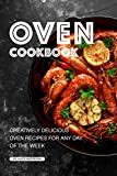 Oven Cookbook: Creatively Delicious Oven Recipes for Any Day of the Week (English Edition)