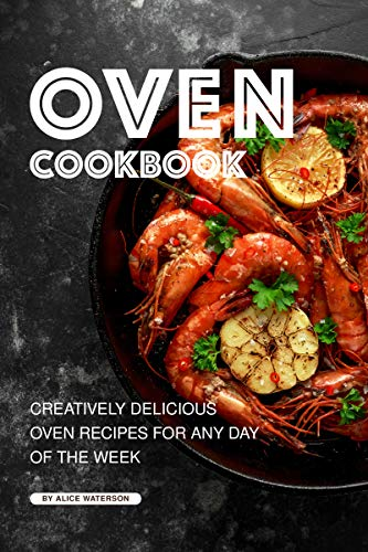 Oven Cookbook: Creatively Delicious Oven Recipes for Any Day of the Week (English Edition) Lodge Pizza Pan