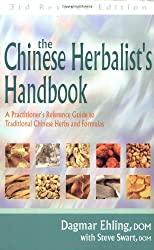 Chinese Herbalist's Handbook: A Practitioner's Reference Guide to Traditional Chinese Herbs and Formulas