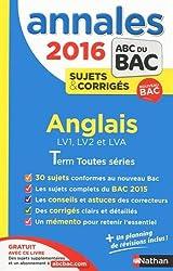 Annales ABC du BAC 2016 Anglais LV1.LV2.LVA Term Toutes séries