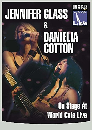 Jennifer Glass & Daniela Cotton - On Stage at World Cafe