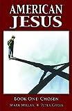 American Jesus Volume 1: Chosen: Chosen v. 1