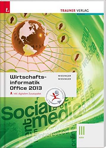 Wirtschaftsinformatik III HAK, Office 2013 inkl. Übungs-CD-ROM