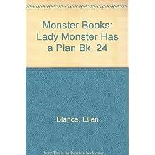 Monster Books: Lady Monster Has a Plan Bk. 24
