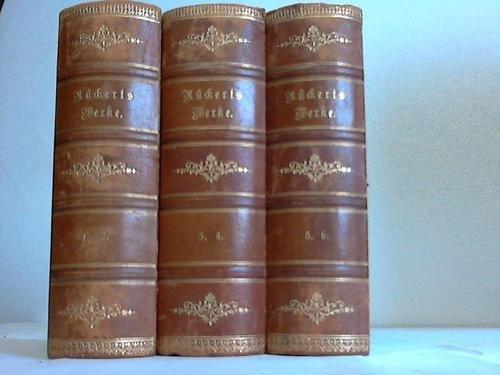 Friedrich Rckerts Werke in sechs Bnden. 6 Bnde in 3 Bnden