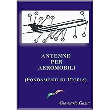 ANTENNE PER AEROMOBILI: (Fondamenti di teoria) (Italian Edition)