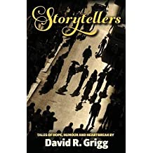 [ STORYTELLERS: TALES OF HOPE, HUMOUR AND HEARTBREAK ] by Grigg, David R ( AUTHOR ) Jul-26-2014 [ Paperback ]