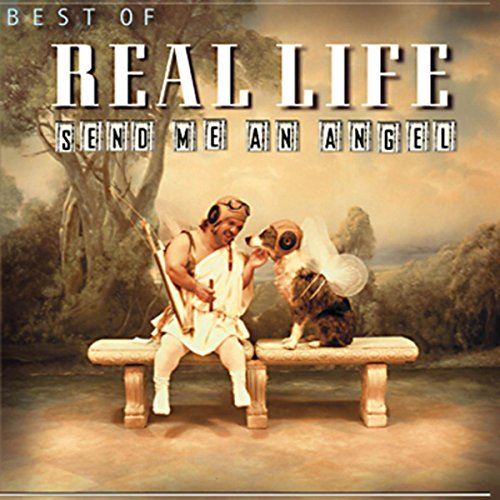 Best Of Real Life - Send Me An...