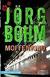 Moffenkind: Kreuzfahrtkrimi von Jörg Böhm