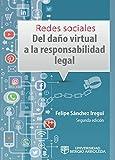 Redes sociales: del daño virtual a la responsabilidad legal (Spanish Edition)