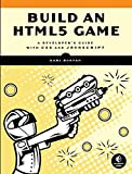 Build an HTML5 Game: A Developer's Guide with CSS3 and JavaScript