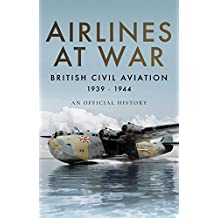 Airlines at War: British Civil Aviation 1939–1944