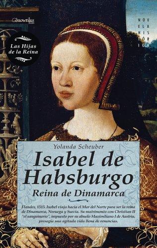 Isabel de Habsburgo / Isabella of Habsburg (Las Hijas De La Reina / Daughters of the Queen)