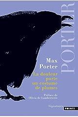 La Douleur porte un costume de plumes (Signatures) Paperback