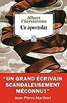 Un apostolat : suivi de Un apostolat d'A. t'Serstevens, misère de l'Utopie par Jean-Pierre Martinet par Martinet