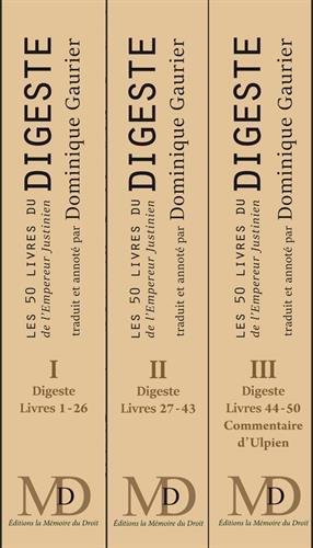 Les 50 Livres du DIGESTE de l'empereur Justinien, nouvelle traduction française par Dominique GAURIER