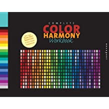 Complete Color Harmony Workbook: A Workbook and Guide to Creative Color Combinations by Kiki Eldridge (2008-10-01)
