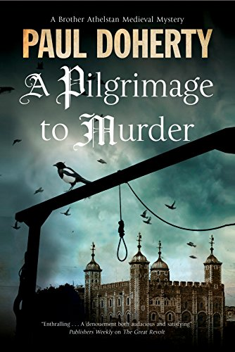 Pilgrimage of Murder: A Medieval Mystery Set in 14th Century London (Brother Athelstan Medieval Mystery)
