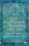 La Legge dell'Attrazione e le Relazioni affettive (TEA pratica)