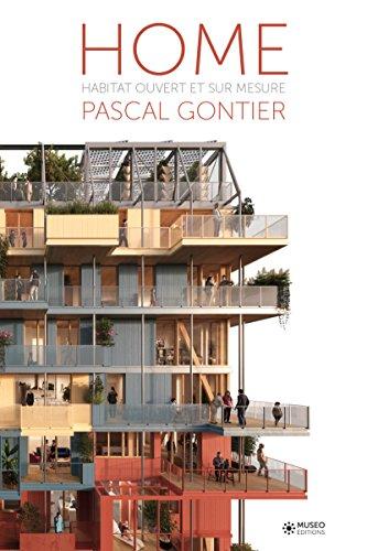 Home: L'habitat ouvert et sur mesure par Pascal Gontier