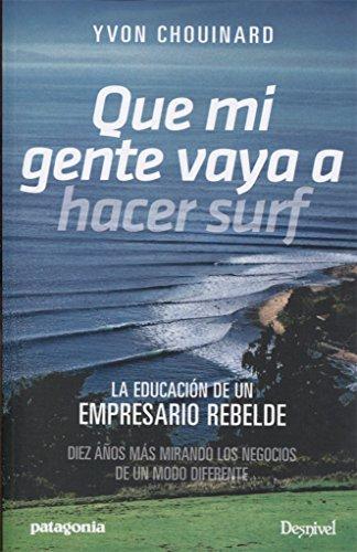 Que mi gente vaya a hacer surf por Yvon Chouinard