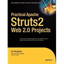 Practical Apache Struts 2 Web 2.0 Projects (Practical Projects) by Ian Roughley (2007-11-18)