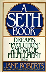 Dreams, Evolution, and Value Fulfillment, Vol. 1: A Seth Book by Jane Roberts (1986-05-01)