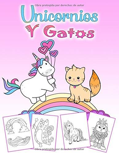 Unicornios Y Gatos: Un maravilloso libro para colorear de unicornio y gato para niños de 4 a 8 años, 60 hermosas imágenes para colorear en 110 páginas, gran formato.