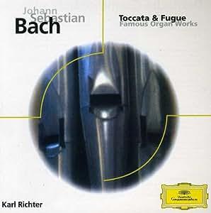 Johann Sebastian Bach: Toccata & Fugue; Famous Organ Works