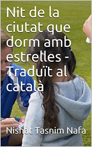 Nit de la ciutat que dorm amb estrelles - Traduït al català (Catalan Edition)
