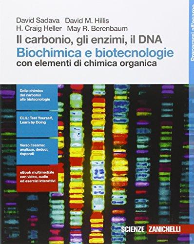 Il carbonio, gli enzimi, il DNA. Biochimica e biotecnologie con elementi di chimica. Per le Scuole superiori. Con e-book. Con espansione online