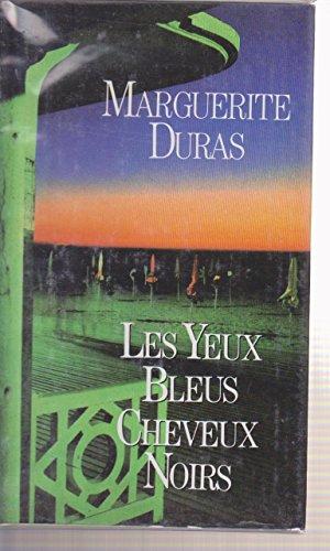 Les Yeux bleus cheveux noirs par Marguerite Duras