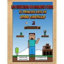 Las Aventuras de Minecraft Steve: Tu Princesa Esta En Otro Castillo