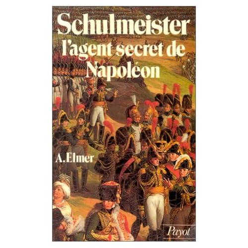 Schulmeister, l'agent secret de Napoléon