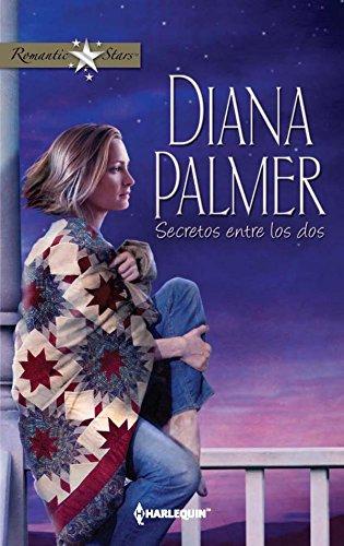 Secretos entre los dos (Romantic Stars) por Diana Palmer