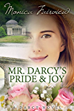 Mr. Darcy's Pride and Joy: A Pride and Prejudice Variation (The Darcy Novels Book 3)