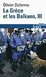 La Grèce et les Balkans (Tome 3): Du Vᵉ siècle à nos jours