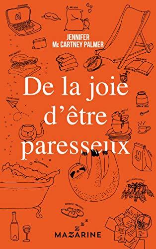 De la joie d'être paresseux (Documents) (French Edition)