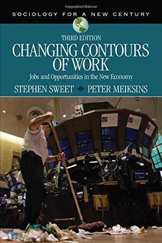 Changing Contours of Work: Jobs and Opportunities in the New Economy (Sociology for a New Century Series) by Stephen A. Sweet (2016-01-22)