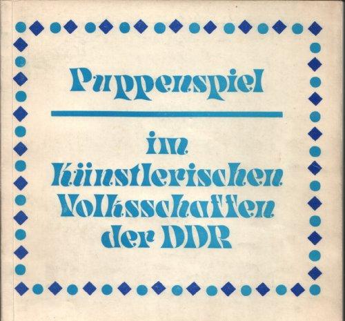 Puppenspiel im künstlerischen Volksschaffen der DDR