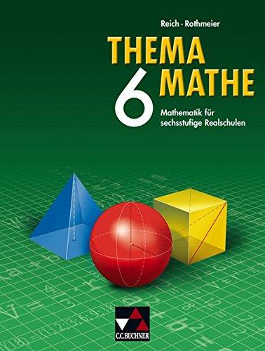 Thema Mathe / Mathematik für sechsstufige Realschulen: Thema Mathe, 6. Schuljahr