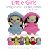 Little Girls Amigurumi Crochet Pattern (Easy Crochet Doll Patterns Book 2)